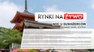 Noc u sushiżerców – podsumowanie sesji azjatyckiej
