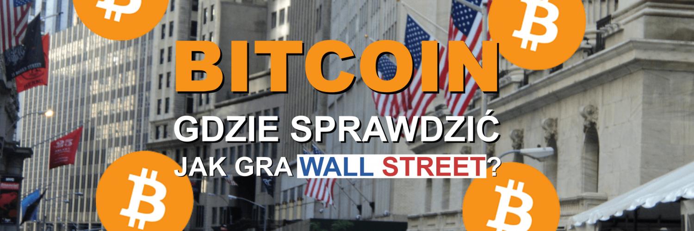 bitcoin-gdzie-sprawdzic-jak-gra-wall-street